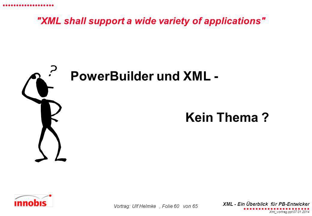 ........................ XML - Ein Überblick für PB-Entwicker................... Xml_vortrag.ppt 07.01.2014 Vortrag: Ulf Helmke, Folie 60 von 65 Power