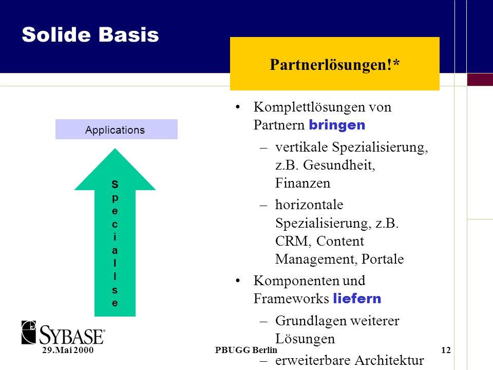 29.Mai 2000PBUGG Berlin12 Solide Basis Komplettlösungen von Partnern bringen –vertikale Spezialisierung, z.B.