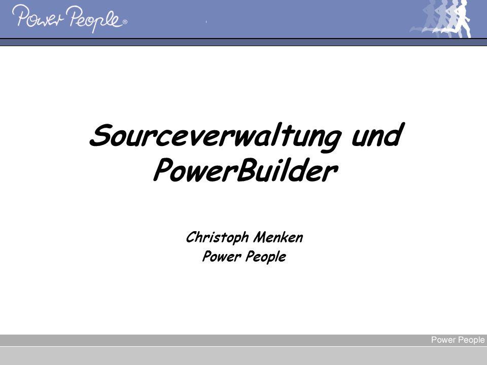 Christoph Menken, Sourceverwaltung und PowerBuilder Christoph Menken Power People