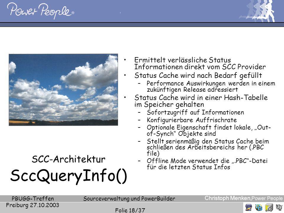Christoph Menken, PBUGG-Treffen Freiburg 27.10.2003 Sourceverwaltung und PowerBuilder Folie 18/37 SCC-Architektur SccQueryInfo() Ermittelt verlässlich