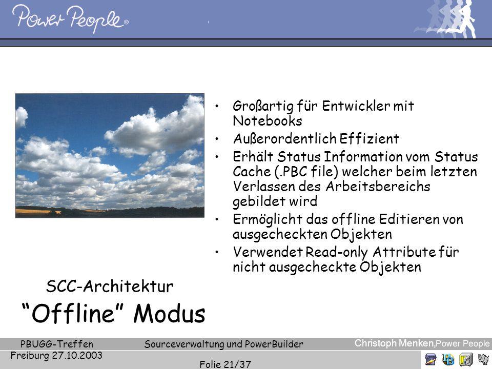 Christoph Menken, PBUGG-Treffen Freiburg 27.10.2003 Sourceverwaltung und PowerBuilder Folie 21/37 SCC-Architektur Offline Modus Großartig für Entwickl