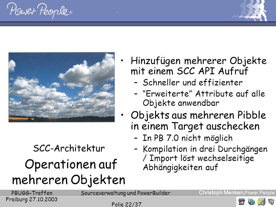 Christoph Menken, PBUGG-Treffen Freiburg 27.10.2003 Sourceverwaltung und PowerBuilder Folie 22/37 SCC-Architektur Operationen auf mehreren Objekten Hi