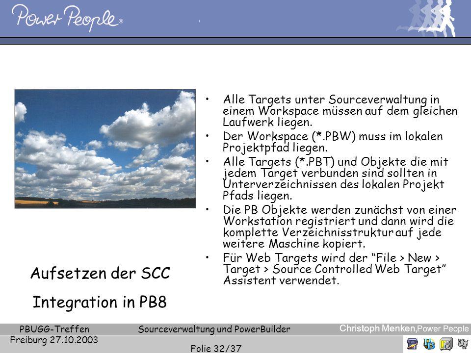 Christoph Menken, PBUGG-Treffen Freiburg 27.10.2003 Sourceverwaltung und PowerBuilder Folie 32/37 Aufsetzen der SCC Integration in PB8 Alle Targets un