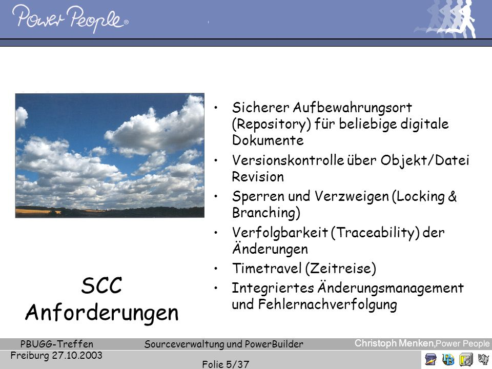 Christoph Menken, PBUGG-Treffen Freiburg 27.10.2003 Sourceverwaltung und PowerBuilder Folie 36/37 PowerGen Optimize Regenerate Create Exe, PBDs, DLLs Build Export Source Control Integration