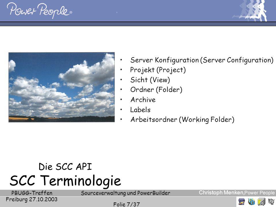 Christoph Menken, PBUGG-Treffen Freiburg 27.10.2003 Sourceverwaltung und PowerBuilder Folie 7/37 Die SCC API SCC Terminologie Server Konfiguration (Se