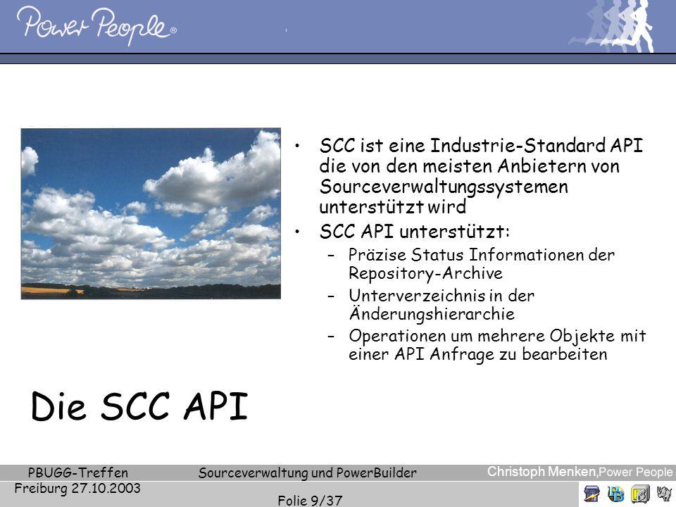 Christoph Menken, PBUGG-Treffen Freiburg 27.10.2003 Sourceverwaltung und PowerBuilder Folie 9/37 Die SCC API SCC ist eine Industrie-Standard API die v