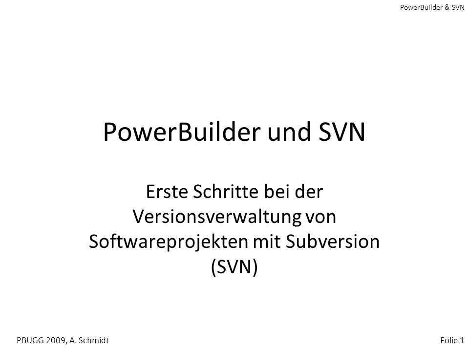 PowerBuilder & SVN PBUGG 2009, A.SchmidtFolie 21 SVN - Herausforderungen I b Achtung.