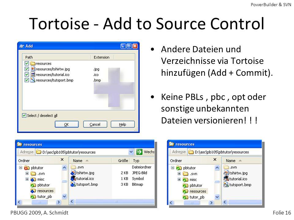 PowerBuilder & SVN PBUGG 2009, A. SchmidtFolie 15 PB - Add to Source Control Target und Objekte per