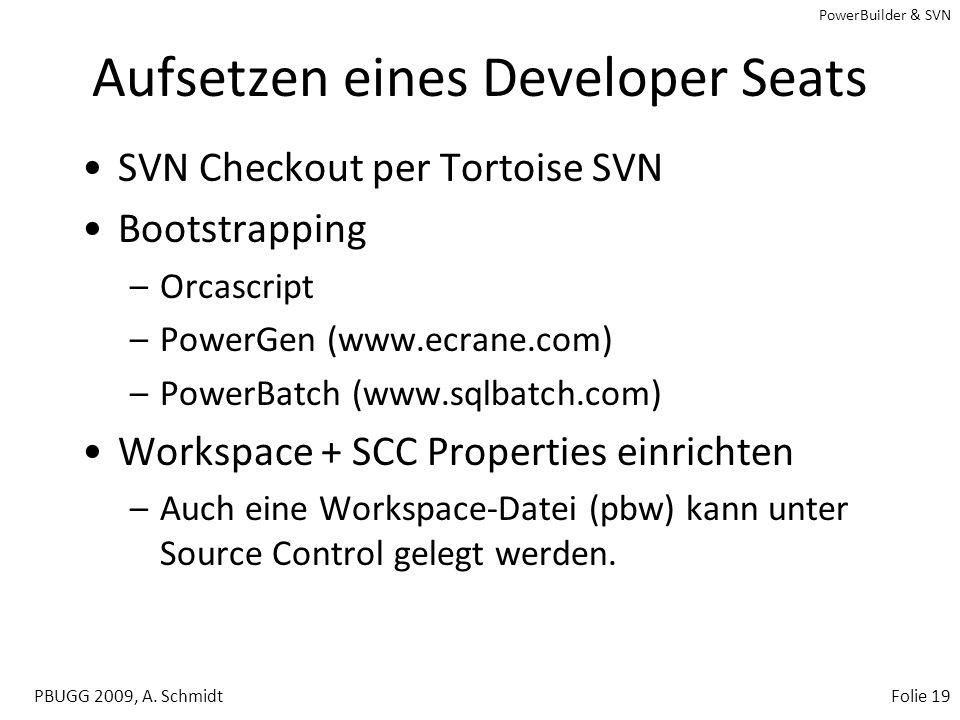 PowerBuilder & SVN PBUGG 2009, A. SchmidtFolie 18 Externe Diff / Merge - Tools Einbinden externer Tools via –PushOK SVN Proxy Properties –Tortoise Set