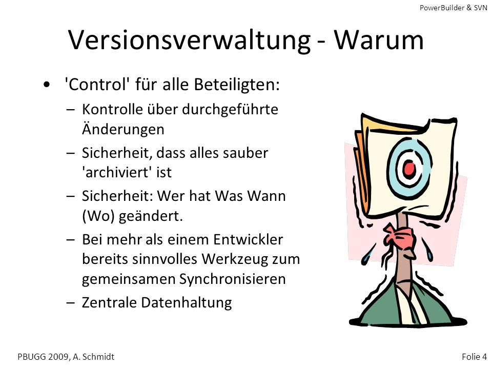 PowerBuilder & SVN PBUGG 2009, A. SchmidtFolie 3 Versionsverwaltung - Wie Wie kann man