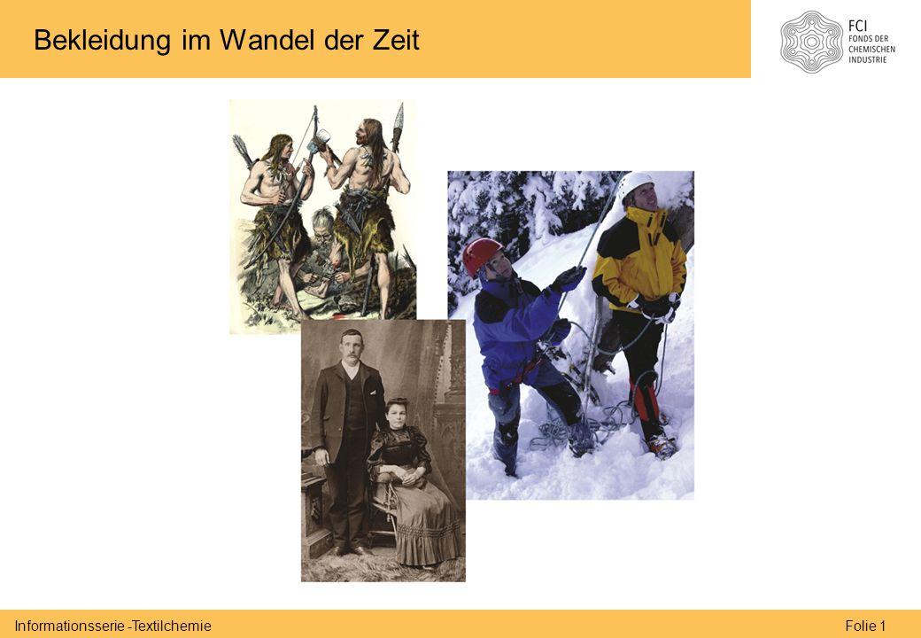 Folie 1Informationsserie -Textilchemie Bekleidung im Wandel der Zeit