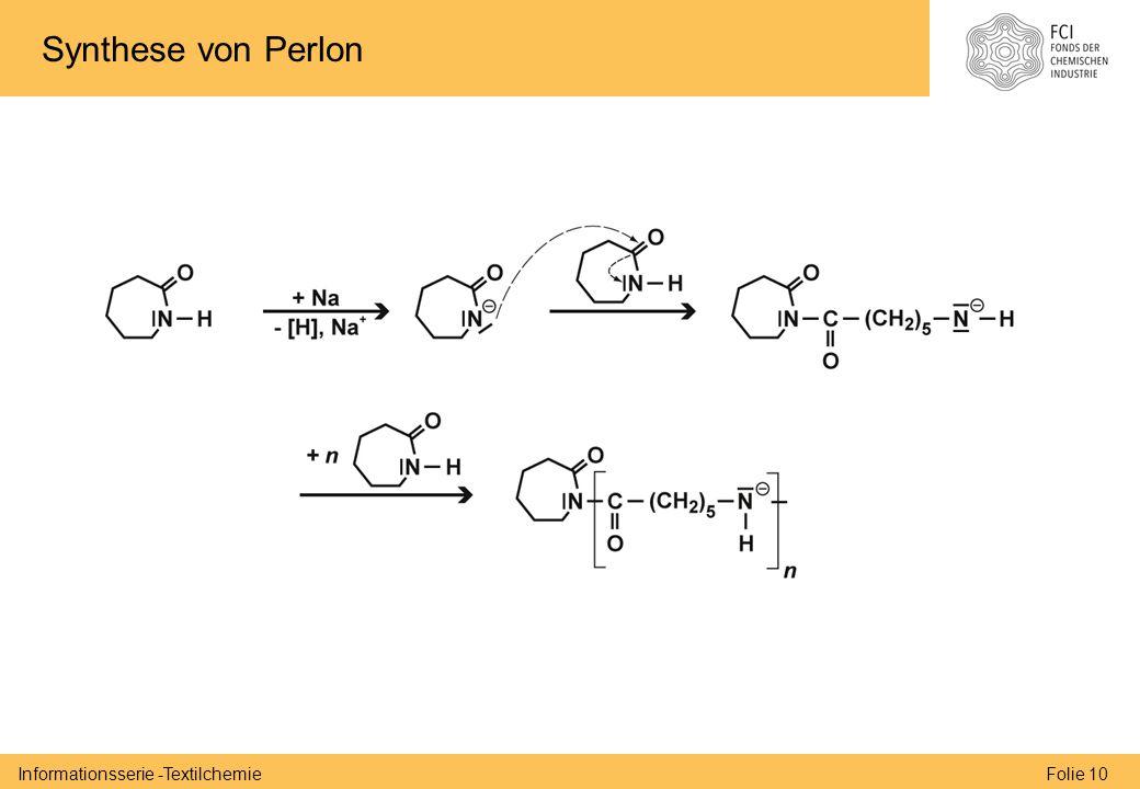 Folie 10Informationsserie -Textilchemie Synthese von Perlon