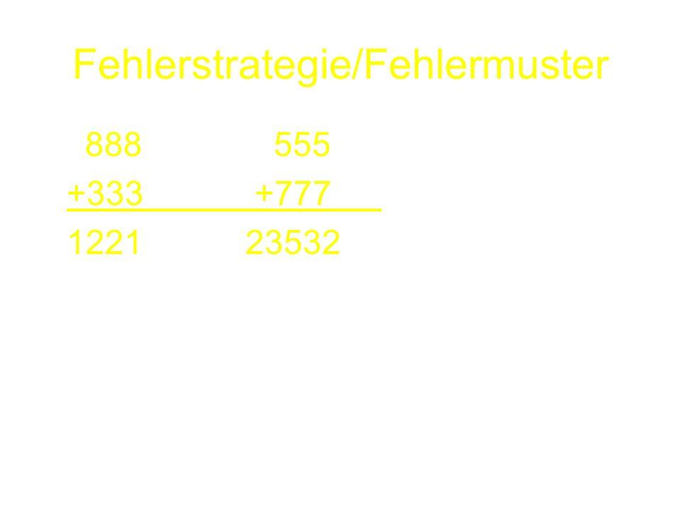 Fehlerstrategie/Fehlermuster 888 555 +333 +777 122123532