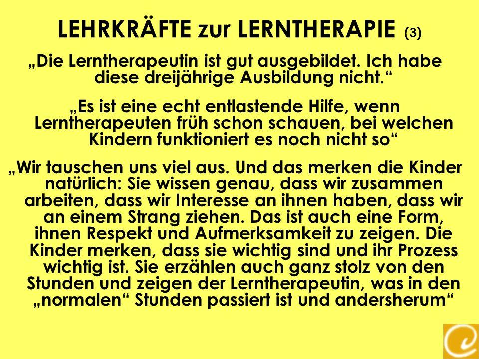 LEHRKRÄFTE zur LERNTHERAPIE (3) Die Lerntherapeutin ist gut ausgebildet. Ich habe diese dreijährige Ausbildung nicht. Es ist eine echt entlastende Hil