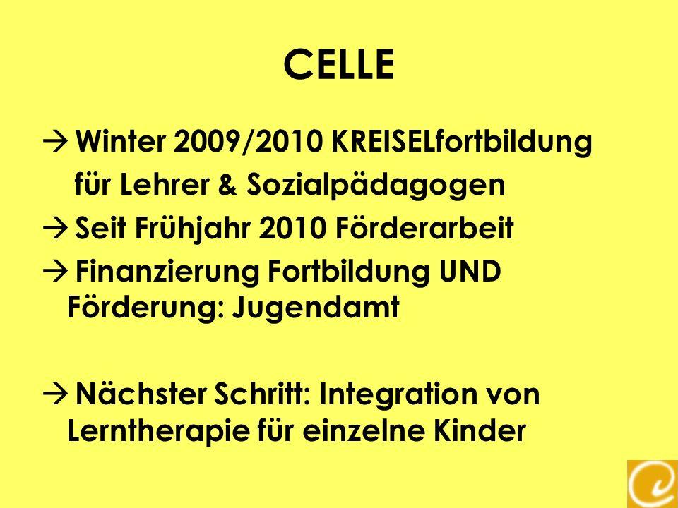 CELLE Winter 2009/2010 KREISELfortbildung für Lehrer & Sozialpädagogen Seit Frühjahr 2010 Förderarbeit Finanzierung Fortbildung UND Förderung: Jugenda