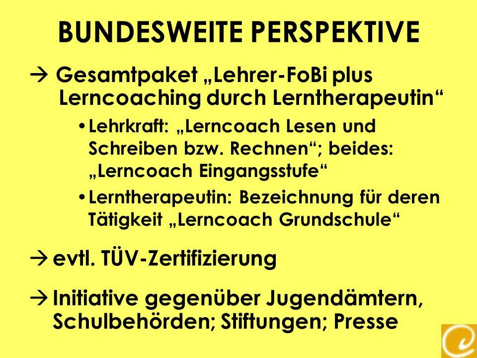 BUNDESWEITE PERSPEKTIVE Gesamtpaket Lehrer-FoBi plus Lerncoaching durch Lerntherapeutin Lehrkraft: Lerncoach Lesen und Schreiben bzw. Rechnen; beides: