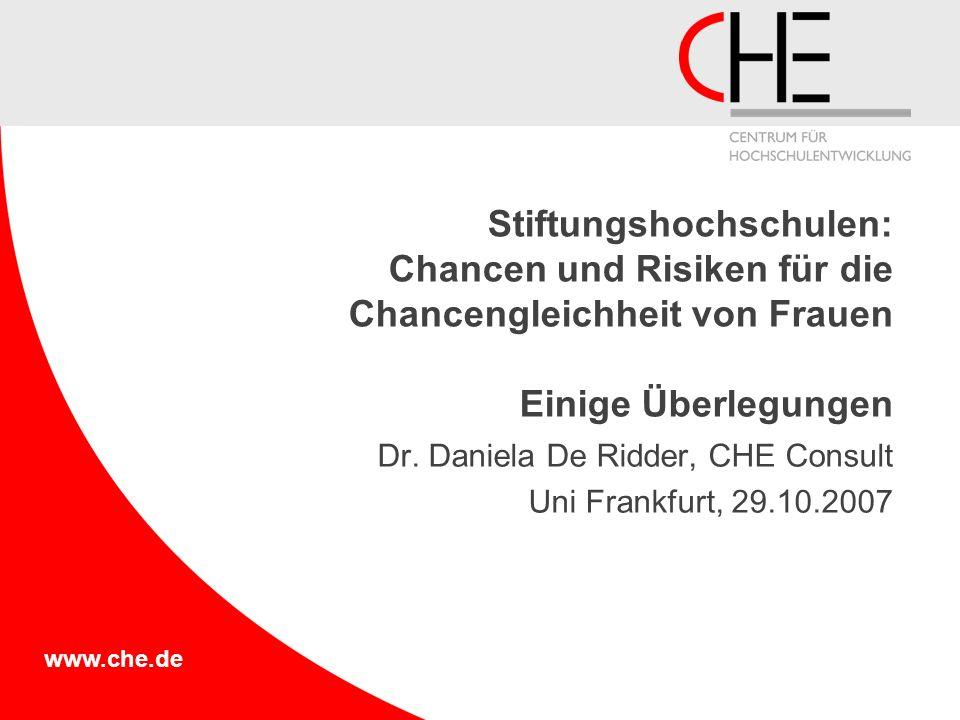 www.che.de Stiftungshochschulen: Chancen und Risiken für die Chancengleichheit von Frauen Einige Überlegungen Dr.