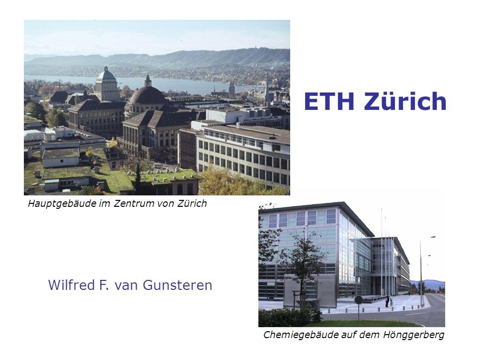 ETH Zürich Wilfred F. van Gunsteren Hauptgebäude im Zentrum von Zürich Chemiegebäude auf dem Hönggerberg