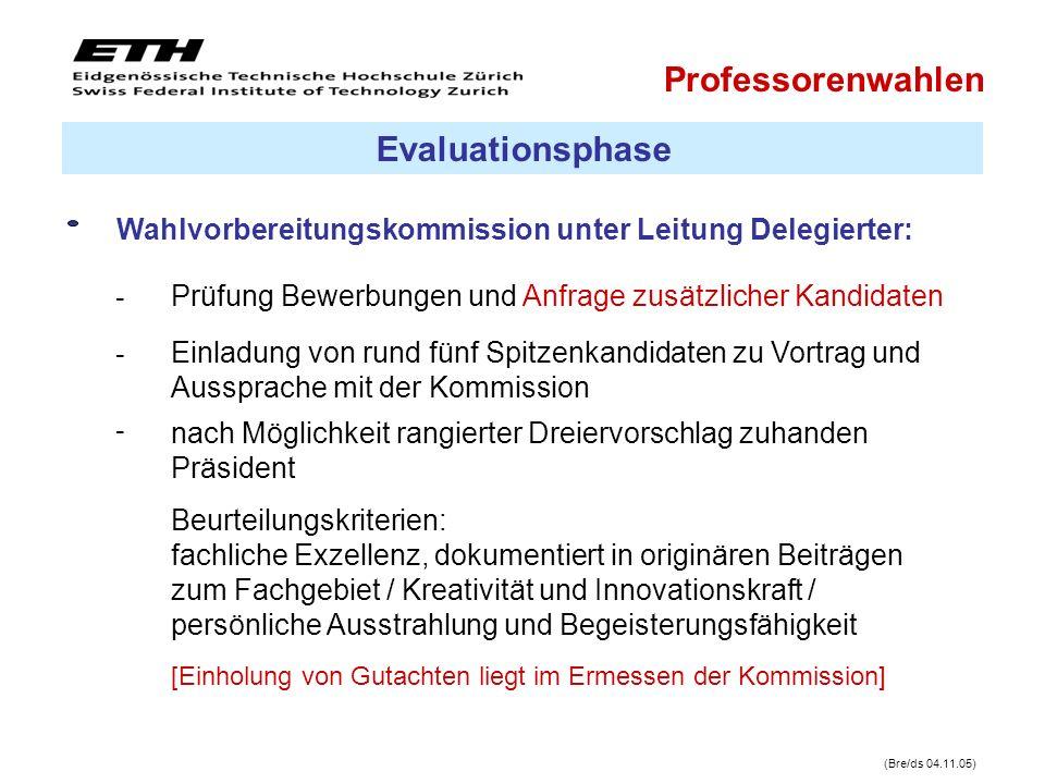 Delegierter: Erläuterung Kommissionsvorschlag beim Präsidenten (Bre/ds 04.11.05) Präsident: Kandidatenentscheid (sofort oder erst nach Gespräch mit Spitzenkandidat/en)