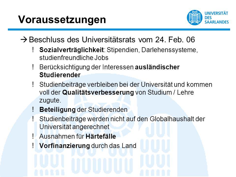 Voraussetzungen Beschluss des Universitätsrats vom 24. Feb. 06 ! Sozialverträglichkeit: Stipendien, Darlehenssysteme, studienfreundliche Jobs ! Berück
