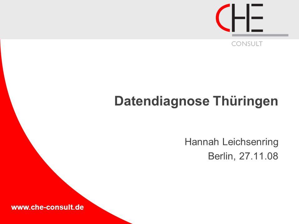 www.che-consult.de Datendiagnose Thüringen Hannah Leichsenring Berlin, 27.11.08