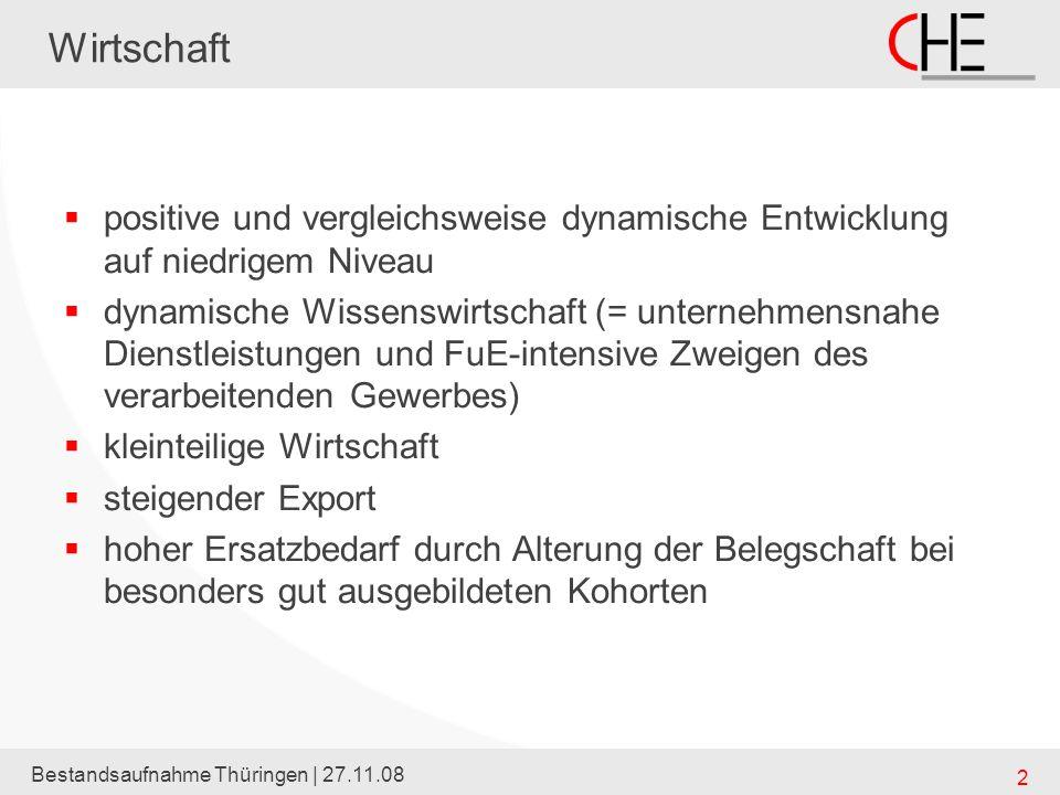 Bestandsaufnahme Thüringen | 27.11.08 2 Wirtschaft positive und vergleichsweise dynamische Entwicklung auf niedrigem Niveau dynamische Wissenswirtscha