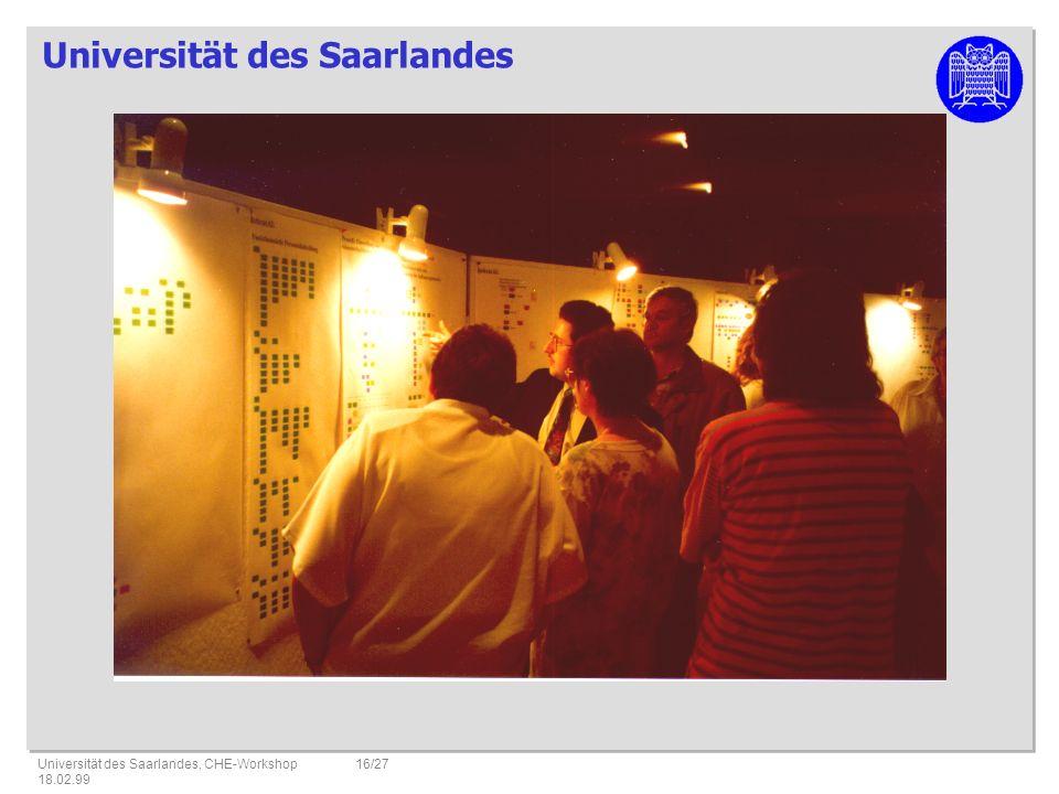 Universität des Saarlandes Universität des Saarlandes, CHE-Workshop 18.02.99 16/27