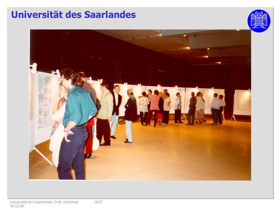 Universität des Saarlandes Universität des Saarlandes, CHE-Workshop 18.02.99 18/27
