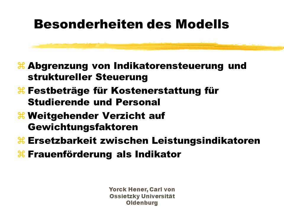 Yorck Hener, Carl von Ossietzky Universität Oldenburg Besonderheiten des Modells zAbgrenzung von Indikatorensteuerung und struktureller Steuerung zFes