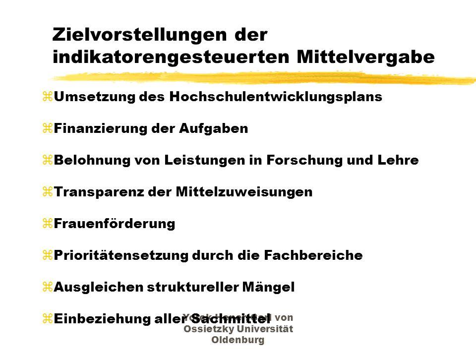 Yorck Hener, Carl von Ossietzky Universität Oldenburg Zielvorstellungen der indikatorengesteuerten Mittelvergabe zUmsetzung des Hochschulentwicklungsp
