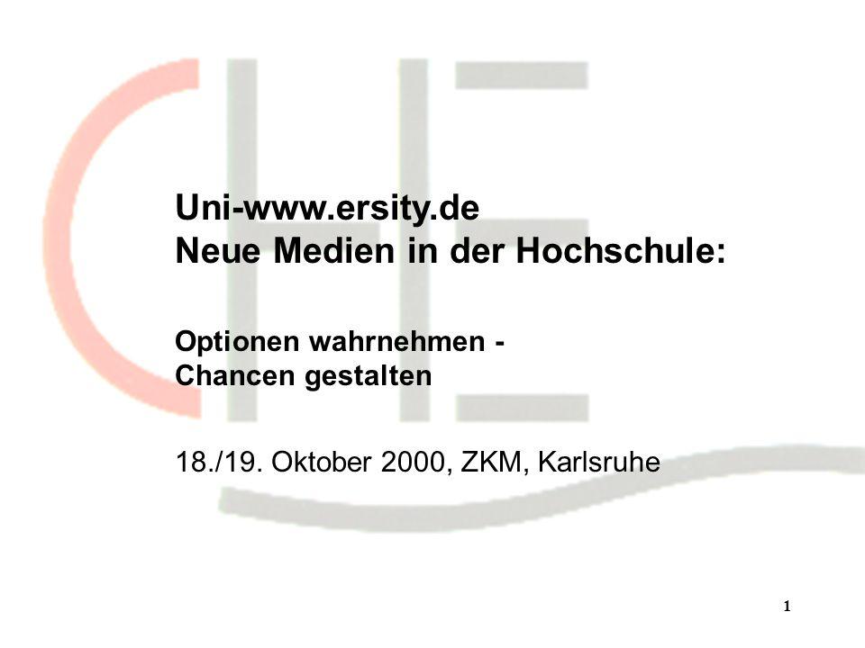 1 Uni-www.ersity.de Neue Medien in der Hochschule: Optionen wahrnehmen - Chancen gestalten 18./19.