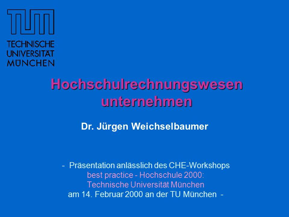 - Präsentation anlässlich des CHE-Workshops best practice - Hochschule 2000: Technische Universität München am 14.