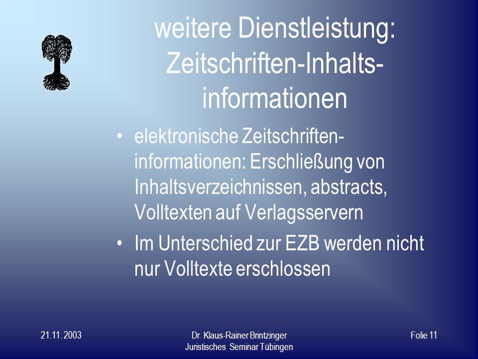 21.11. 2003Dr. Klaus-Rainer Brintzinger Juristisches Seminar Tübingen Folie 10