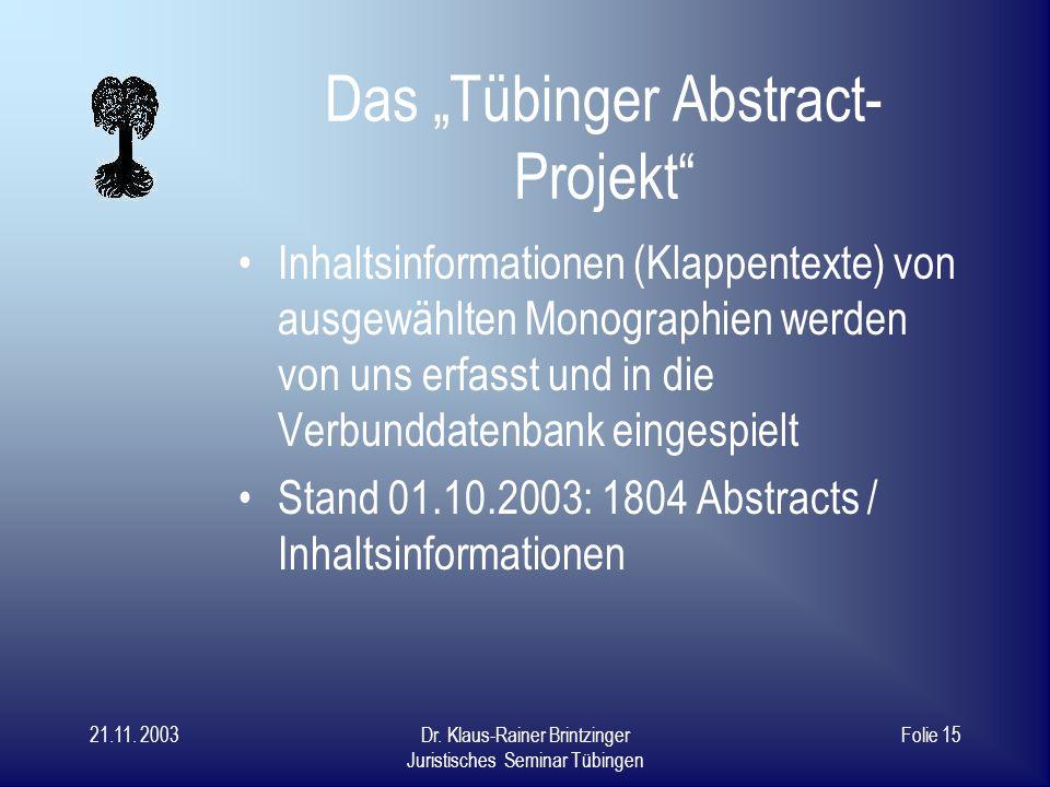 21.11. 2003Dr. Klaus-Rainer Brintzinger Juristisches Seminar Tübingen Folie 14