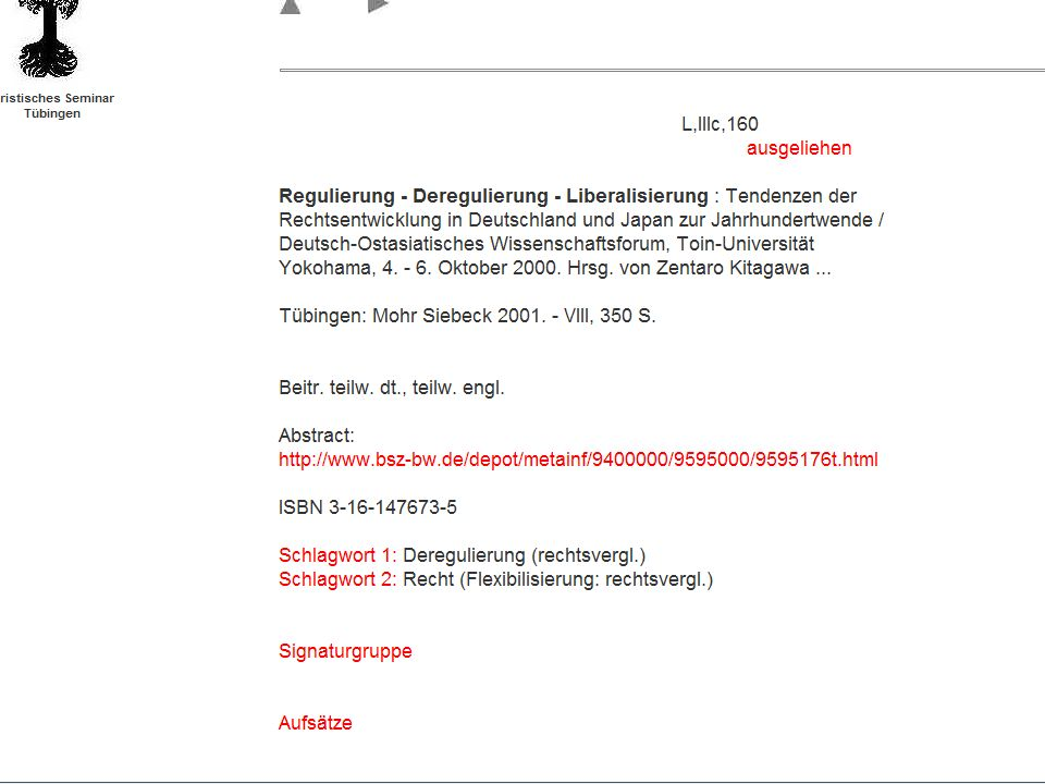 21.11. 2003Dr. Klaus-Rainer Brintzinger Juristisches Seminar Tübingen Folie 6 Tübinger Aufsatz- Katalogisierung ausgewertet werden juristische Festsch