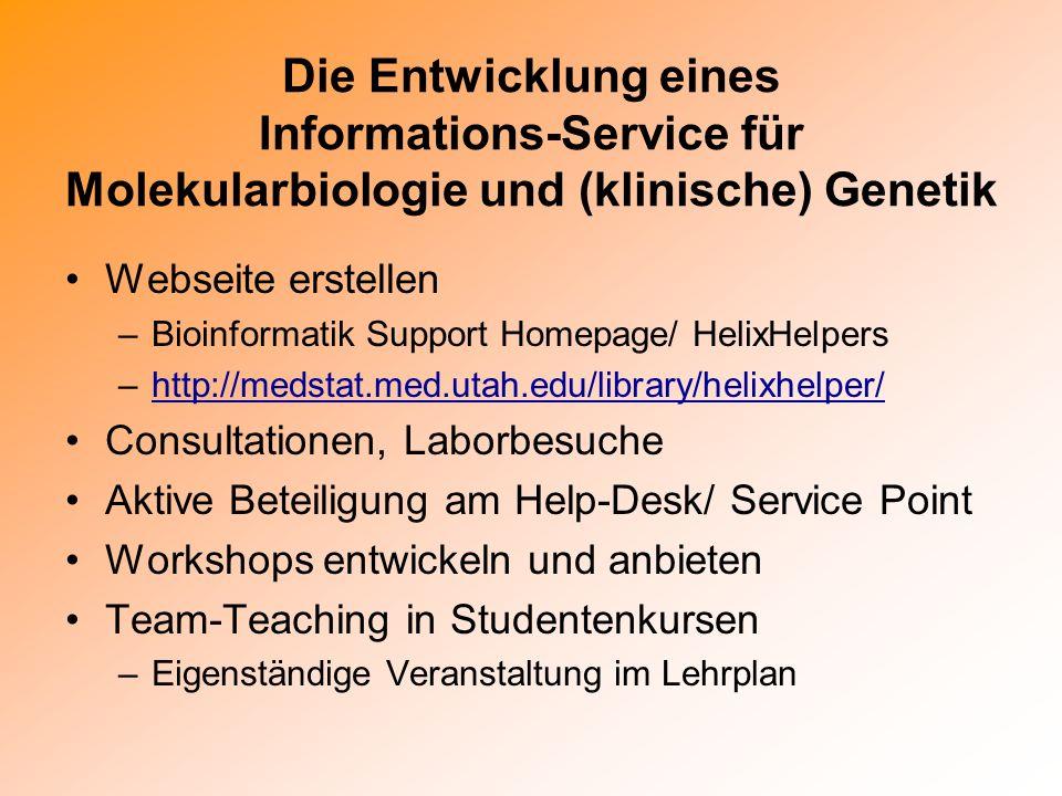 Die Entwicklung eines Informations-Service für Molekularbiologie und (klinische) Genetik Webseite erstellen –Bioinformatik Support Homepage/ HelixHelp