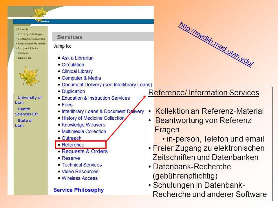 Reference/ Information Services Kollektion an Referenz-Material Beantwortung von Referenz- Fragen in-person, Telefon und email Freier Zugang zu elektr