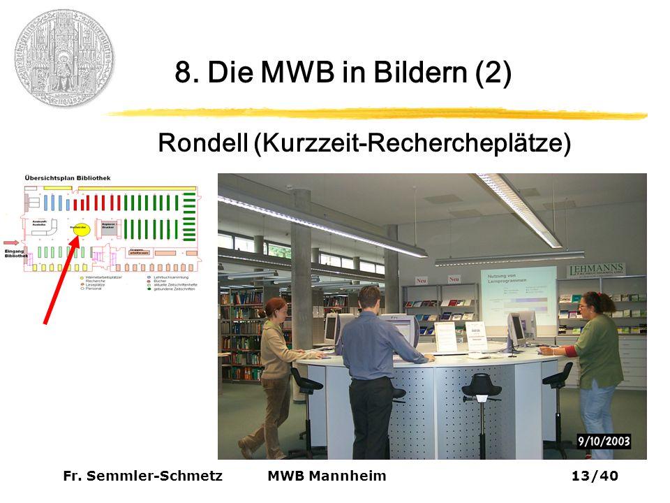 Fr. Semmler-Schmetz13/40 MWB Mannheim 8. Die MWB in Bildern (2) Rondell (Kurzzeit-Rechercheplätze)