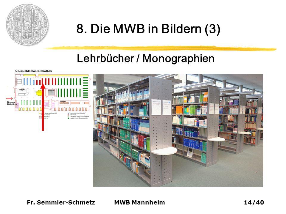 Fr. Semmler-Schmetz14/40 MWB Mannheim 8. Die MWB in Bildern (3) Lehrbücher / Monographien