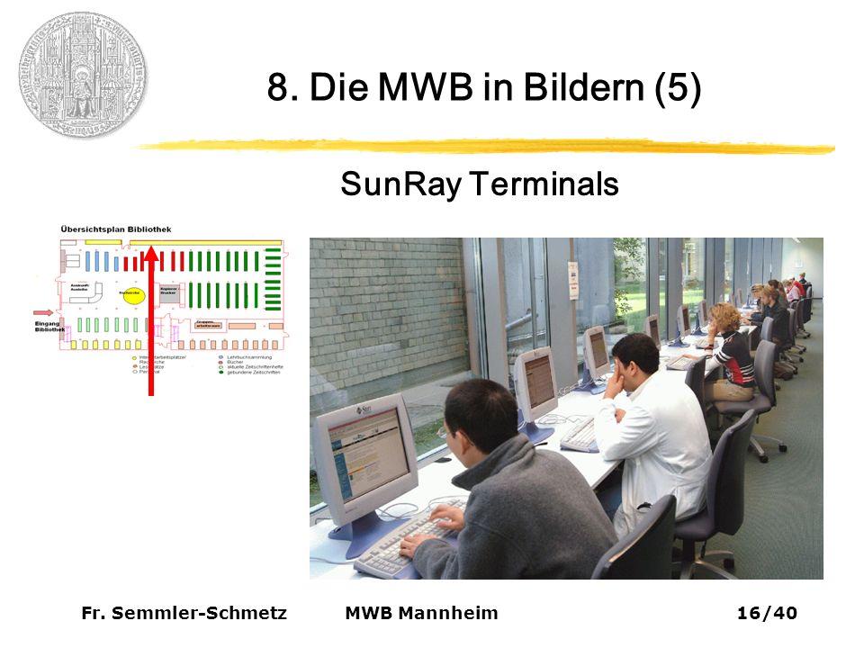 Fr. Semmler-Schmetz16/40 MWB Mannheim 8. Die MWB in Bildern (5) SunRay Terminals