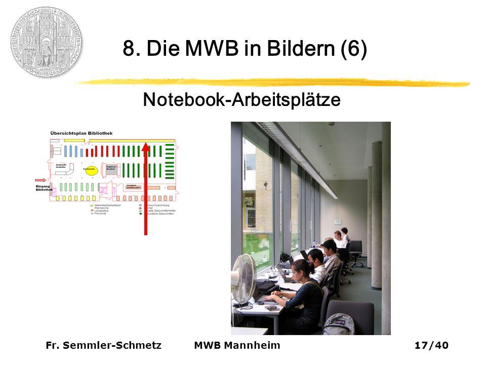 Fr. Semmler-Schmetz17/40 MWB Mannheim 8. Die MWB in Bildern (6) Notebook-Arbeitsplätze