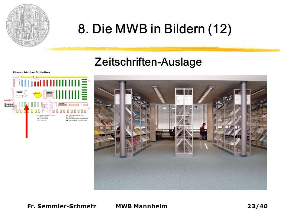 Fr. Semmler-Schmetz23/40 MWB Mannheim 8. Die MWB in Bildern (12) Zeitschriften-Auslage