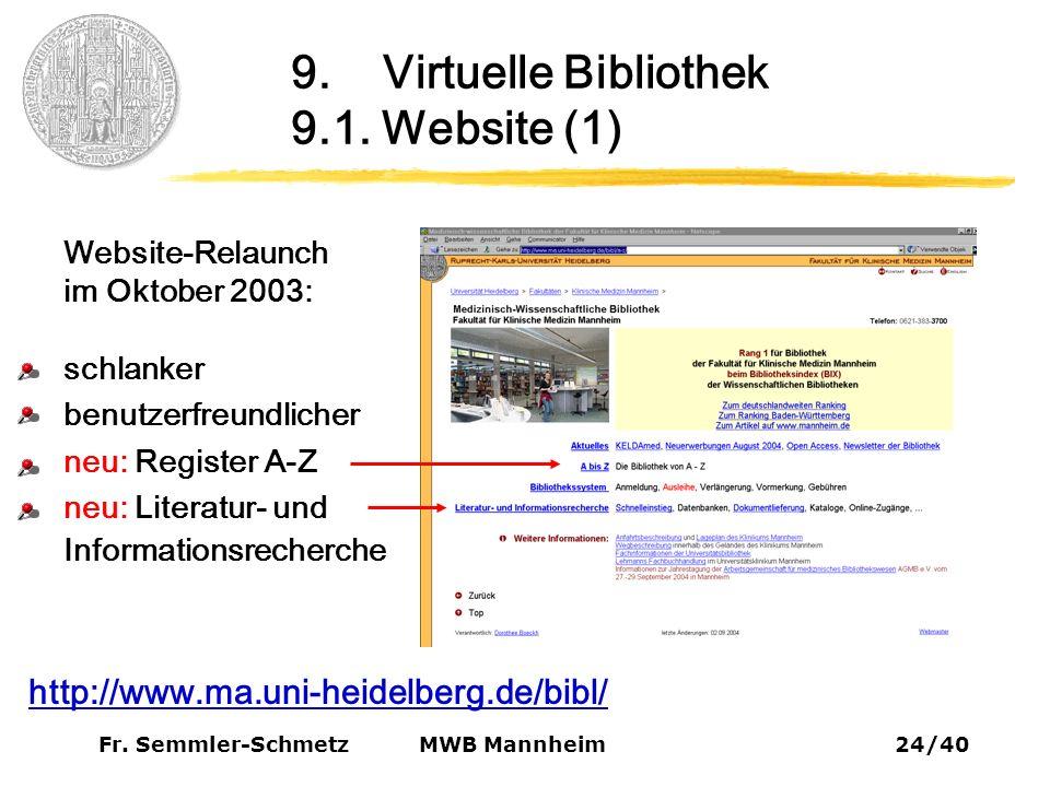 Fr. Semmler-Schmetz24/40 MWB Mannheim 9. Virtuelle Bibliothek 9.1.