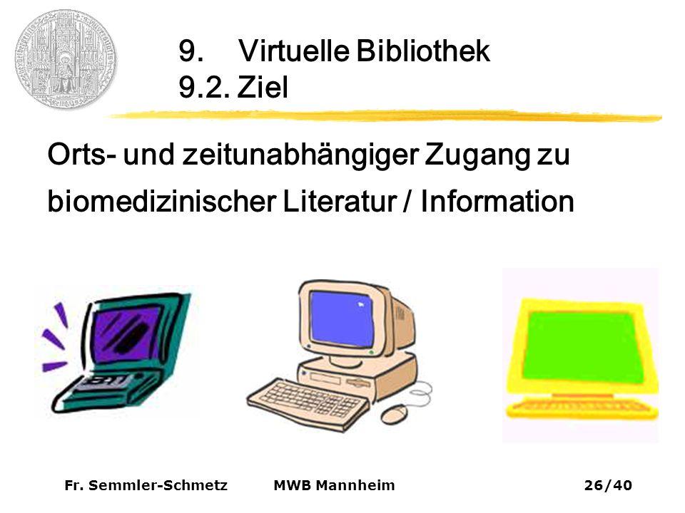 Fr. Semmler-Schmetz26/40 MWB Mannheim 9. Virtuelle Bibliothek 9.2.