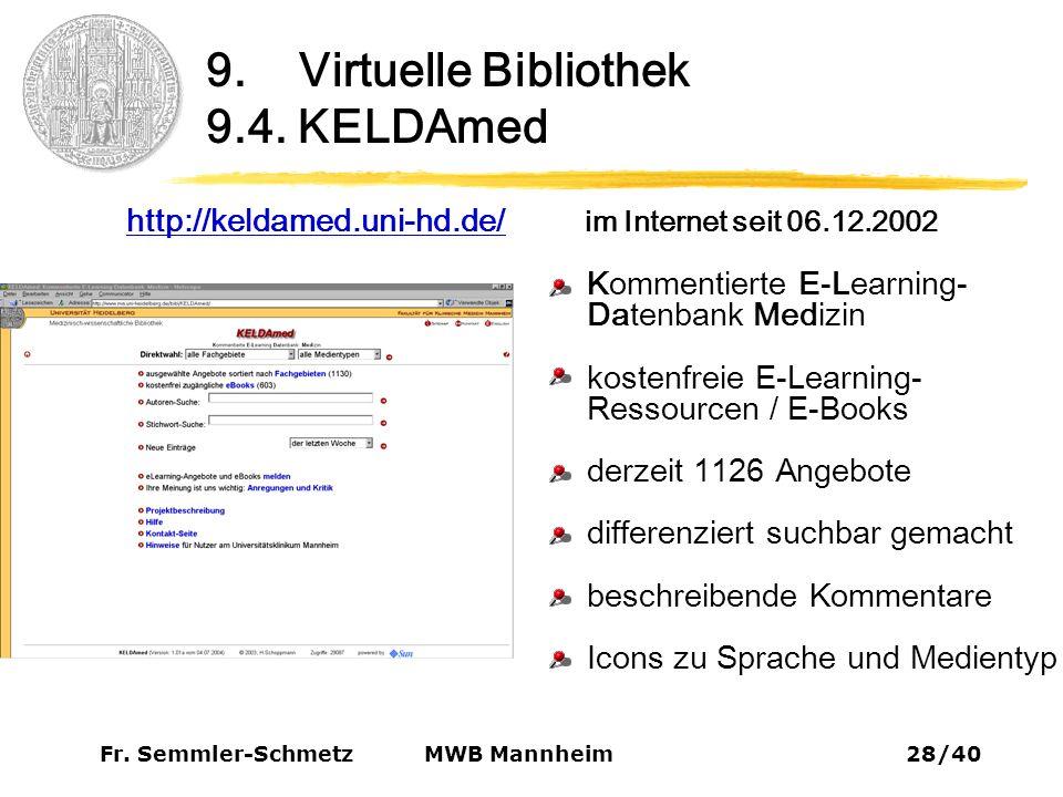 Fr. Semmler-Schmetz28/40 MWB Mannheim 9. Virtuelle Bibliothek 9.4.