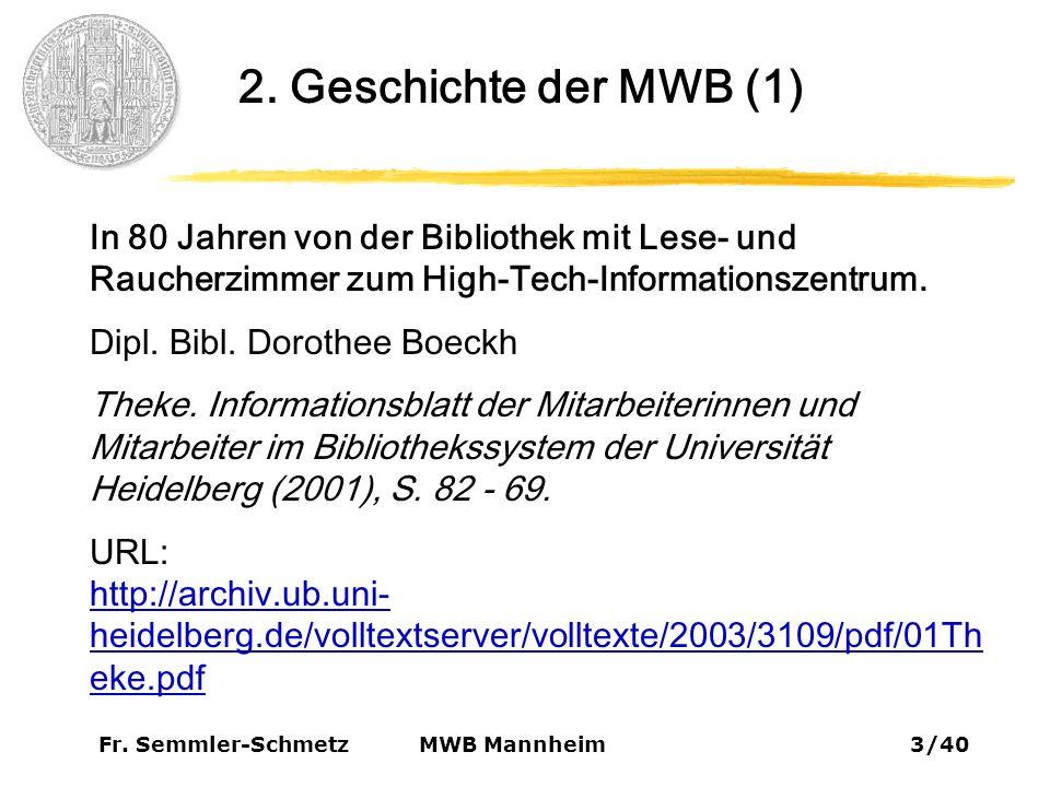 Fr.Semmler-Schmetz4/40 MWB Mannheim 2. Geschichte der MWB (2) 1922: Betriebsbeginn der Städt.