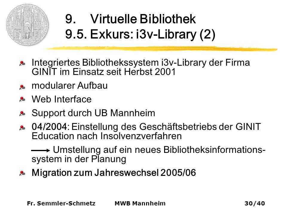 Fr. Semmler-Schmetz30/40 MWB Mannheim 9. Virtuelle Bibliothek 9.5.
