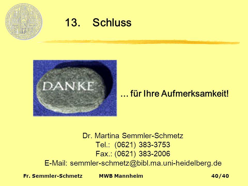 Fr. Semmler-Schmetz40/40 MWB Mannheim 13. Schluss Dr.