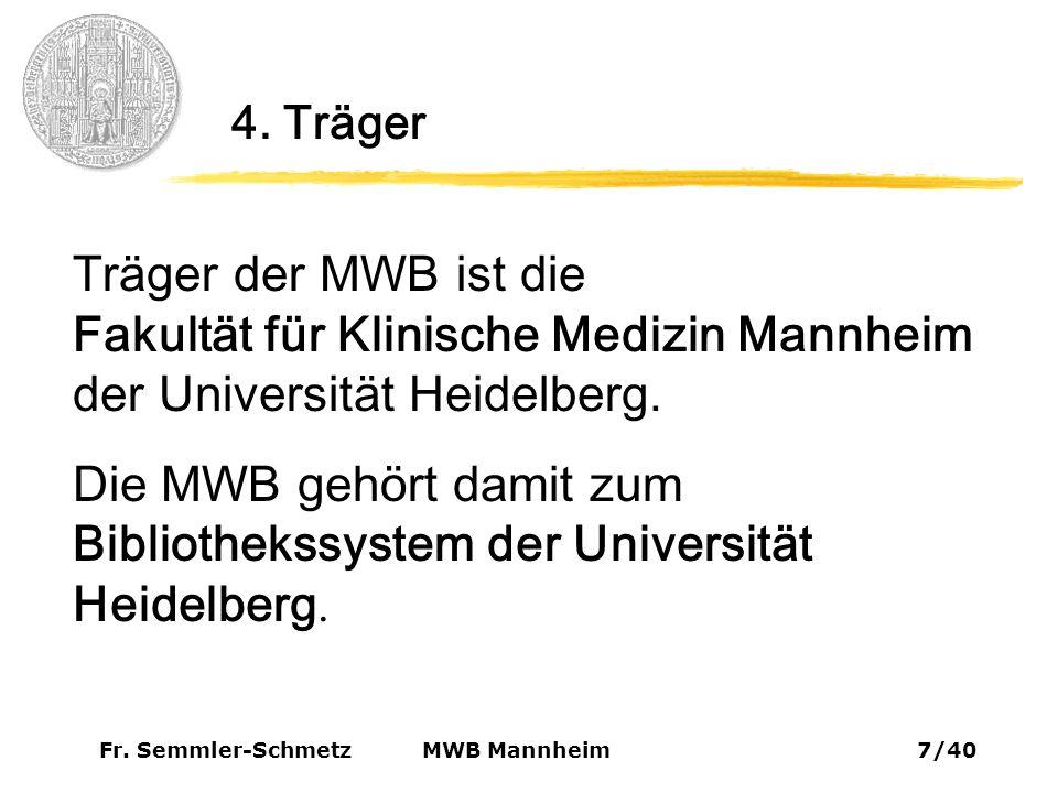 Fr.Semmler-Schmetz28/40 MWB Mannheim 9. Virtuelle Bibliothek 9.4.