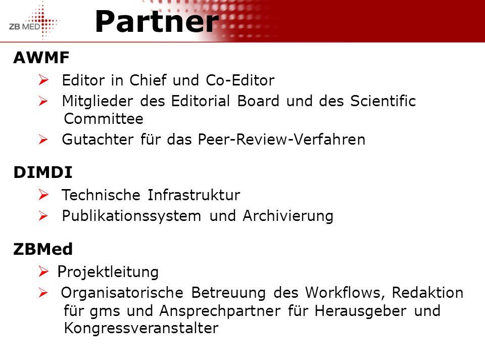 Partner AWMF Editor in Chief und Co-Editor Mitglieder des Editorial Board und des Scientific Committee Gutachter für das Peer-Review-Verfahren DIMDI T